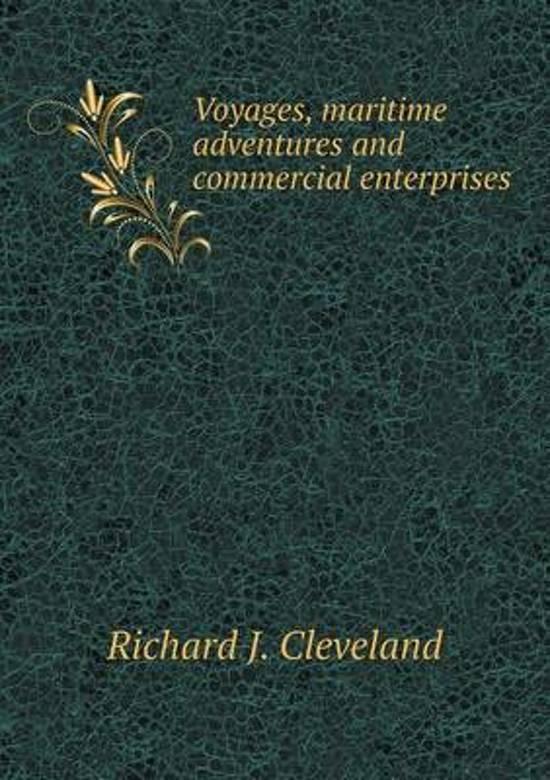 Voyages, Maritime Adventures and Commercial Enterprises