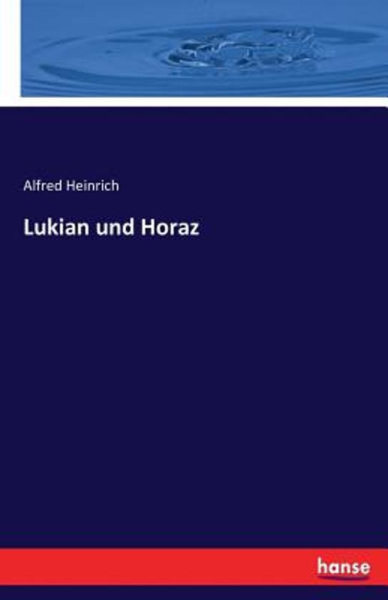 Lukian Und Horaz