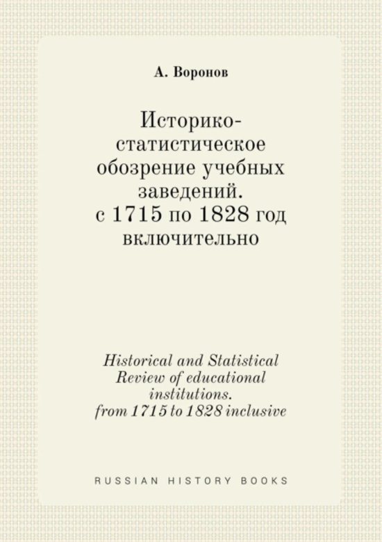 Historical and Statistical Review of Educational Institutions. from 1715 to 1828 Inclusive