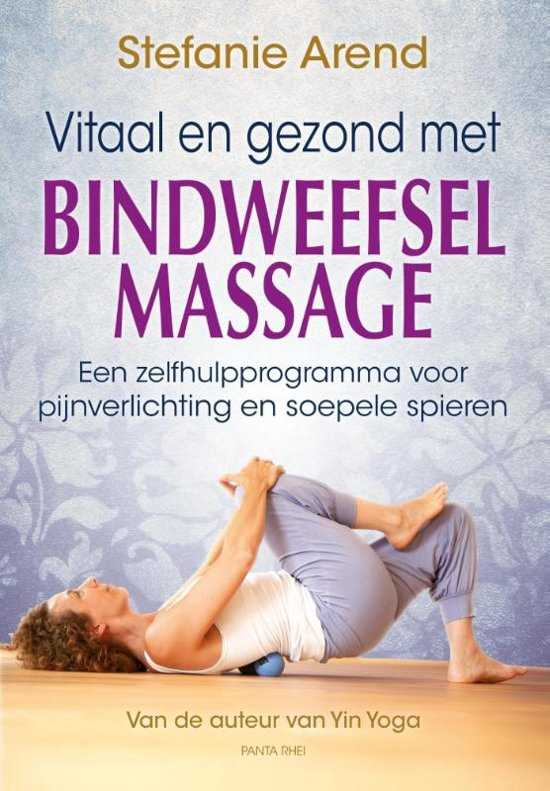 Boek cover Vitaal en gezond met bindweefselmassage van Stefanie Arend (Paperback)