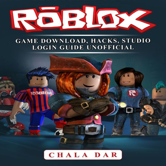 Boek cover Roblox Game Download, Hacks, Studio Login Guide Unofficial van Chala Dar (Onbekend)