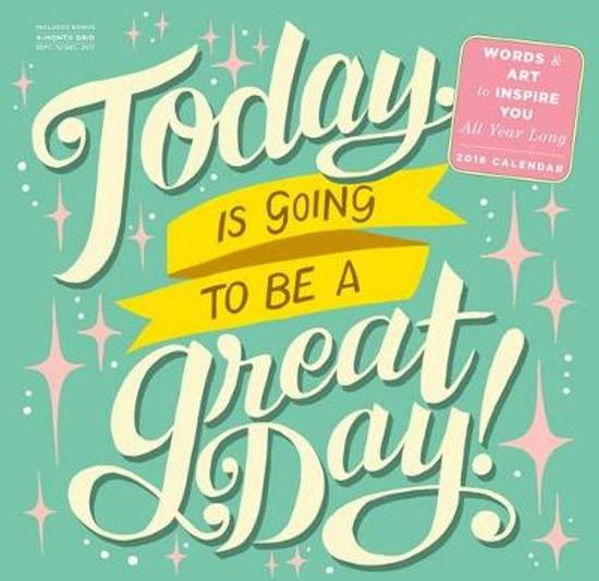 Bolcom Today Is Going To Be A Great Day Wall Calendar 2018