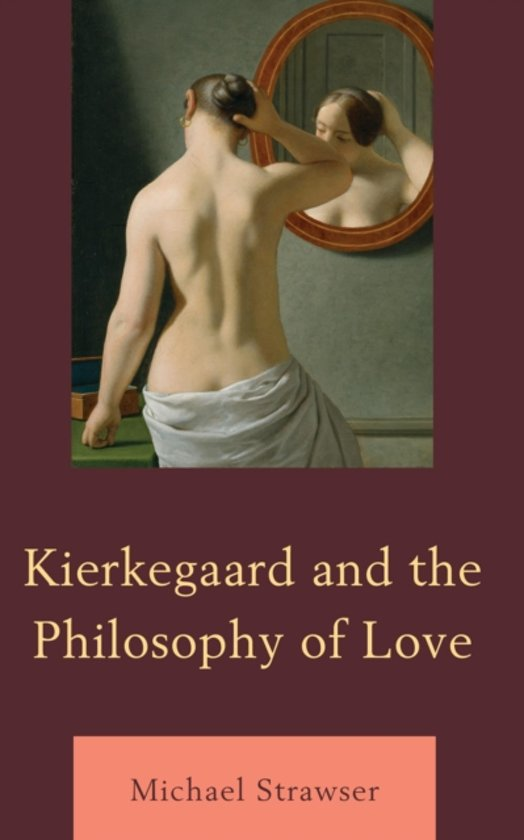 Kierkegaard and the Philosophy of Love