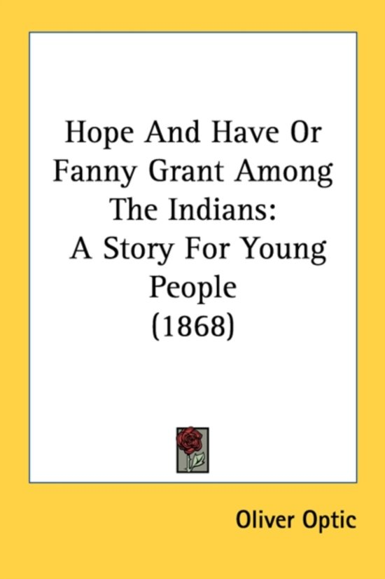 Hope and Have or Fanny Grant Among the Indians