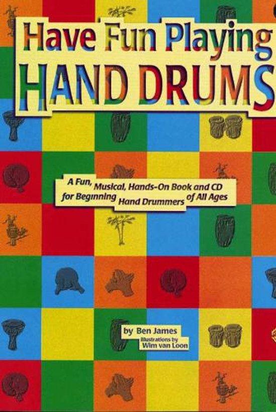 Boek cover Have Fun Playing Hand Drums van Ben James (Onbekend)