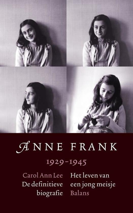 Anne Frank: 1929-1945 Het leven van een jong meisje