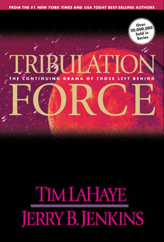 A review of tim lahaye and jerry b jenkins tribulation force