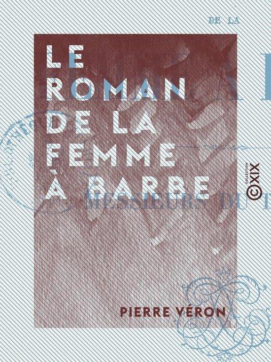 Boek cover Le Roman de la femme à barbe van Pierre Veron (Onbekend)