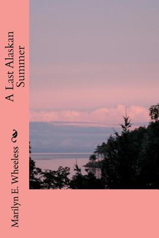 A Last Alaskan Summer