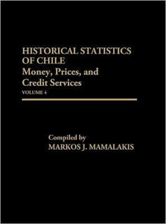 Historical Statistics of Chile, Volume IV