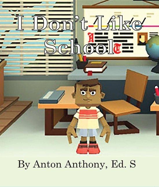Bol I Dont Like School Ebook Anton Anthony 9780578403779