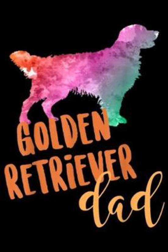 Golden Retriever Dad: Golden Retriever Father Dad Breed Colorful Journal/Notebook Blank Lined Ruled 6x9 100 Pages