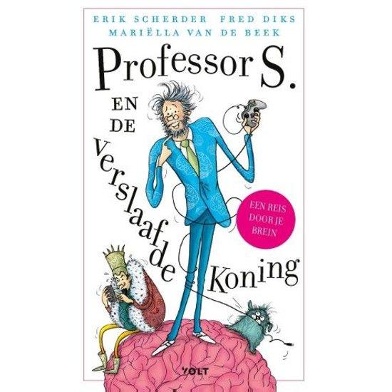 Boek cover Professor S. en de verslaafde koning van Erik Scherder (Onbekend)