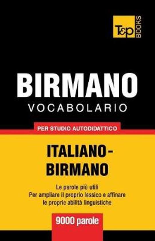 Vocabolario Italiano-Birmano Per Studio Autodidattico - 9000 Parole