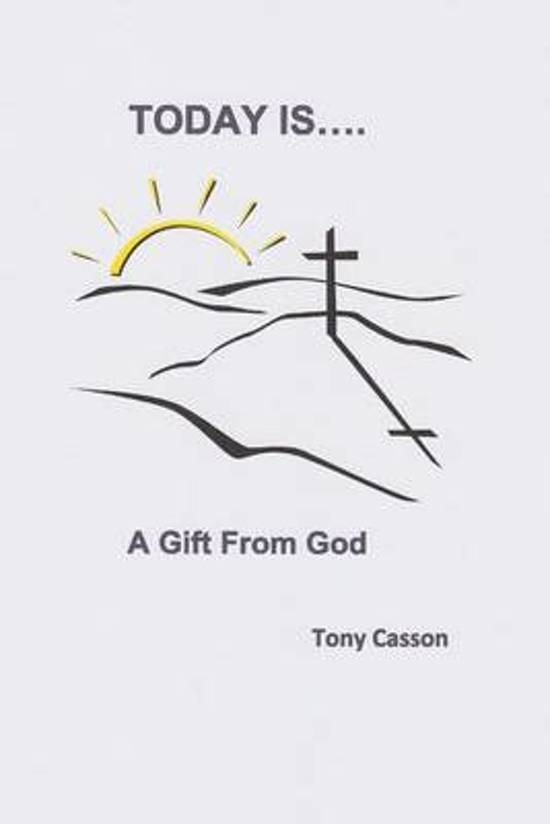Bolcom Today Is A Gift From God Tony Casson 9781497365247