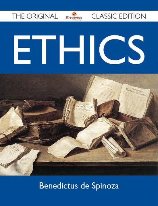 Ethics - The Original Classic Edition