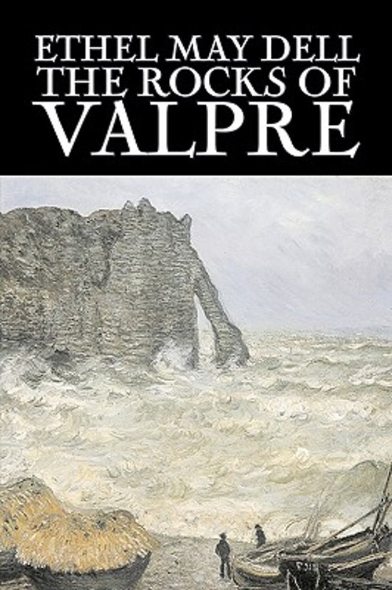 The Rocks of Valpre by Ethel May Dell, Fiction, Action & Adventure, War & Military