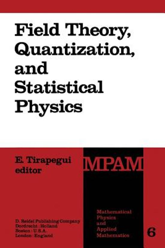 Field Theory, Quantization and Statistical Physics
