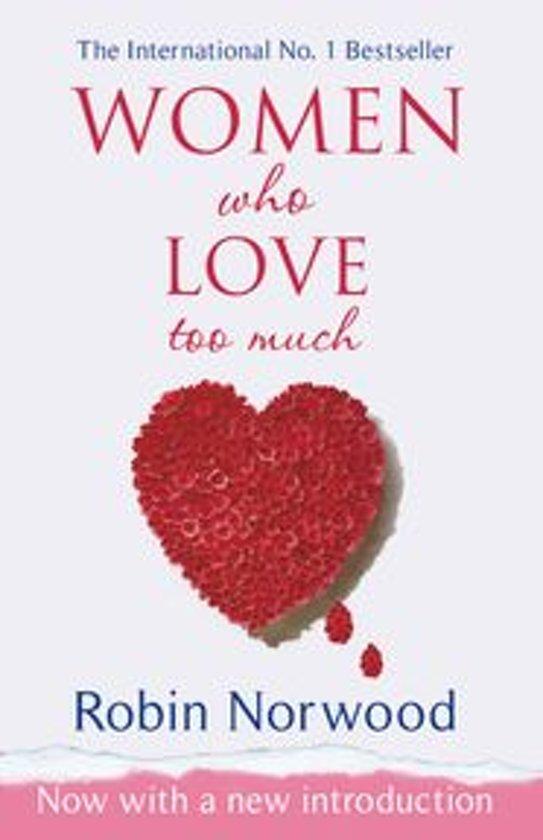 Boek cover Women Who Love Too Much van Robin Norwood (Onbekend)