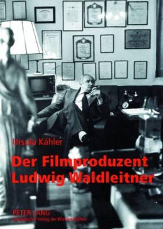 Der Filmproduzent Ludwig Waldleitner