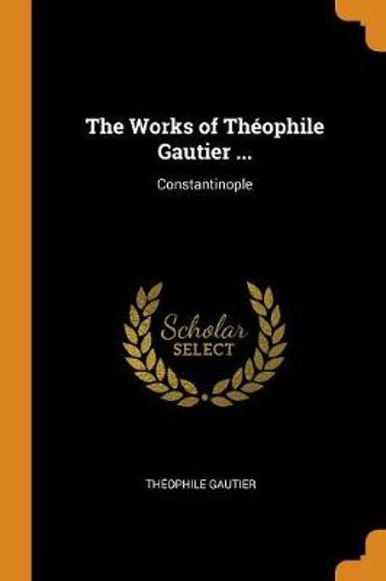 The Works of Th ophile Gautier ...
