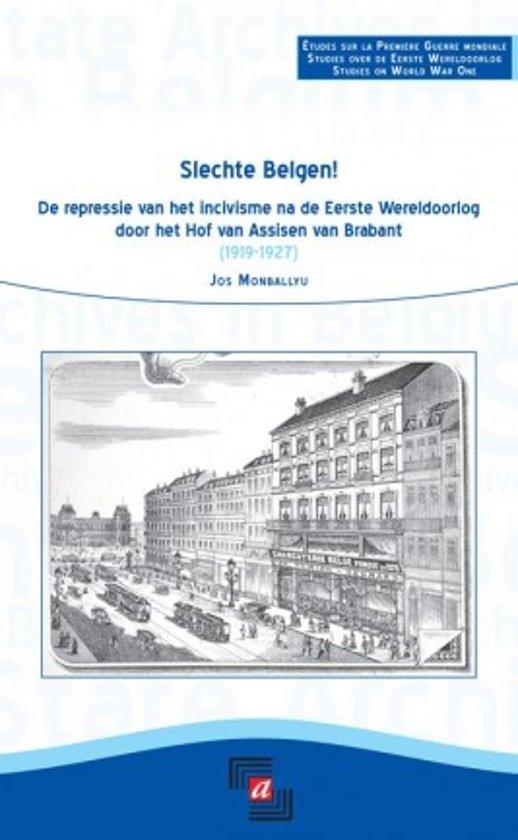 Slechte Belgen! De repressie van het incivisme na de Eerste Wereldoolog door het Hof van Assisen van Brabant (1919-1927)
