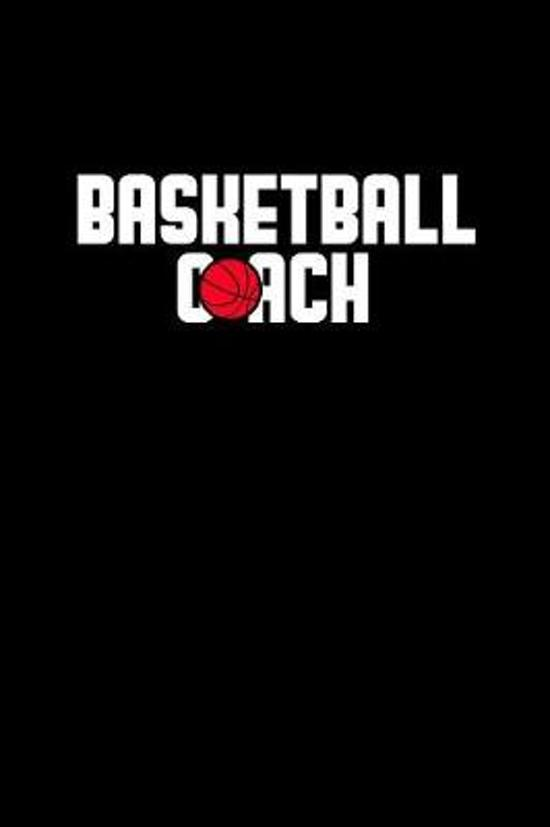 Basketball coach: Notebook - Journal - Diary - 110 Lined pages