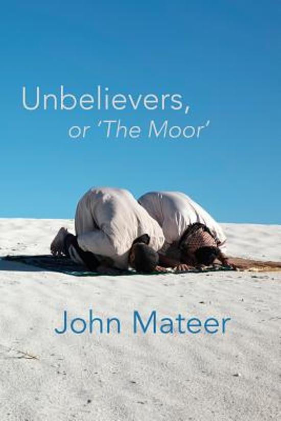 Unbelievers, or 'The Moor'