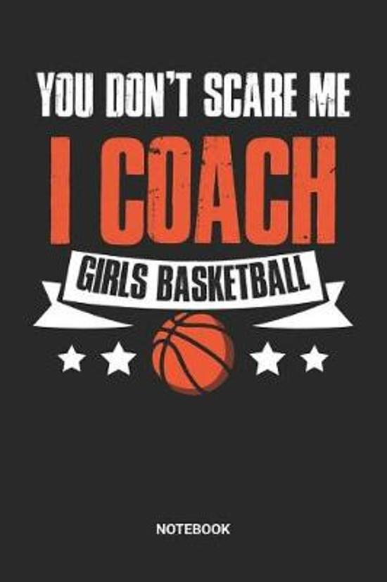 I Coach Girls Basketball Notebook