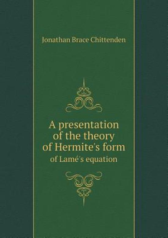 A Presentation of the Theory of Hermite's Form of Lame 's Equation