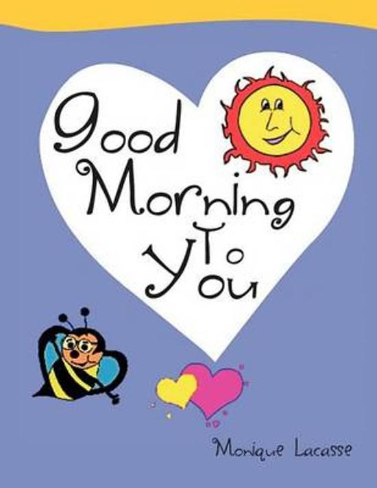 Bolcom Good Morning To You Monique Lacasse 9781469186238 Boeken