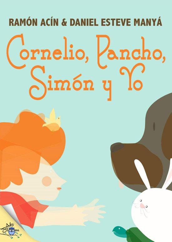 Cornelio, Pancho, Simon y Yo