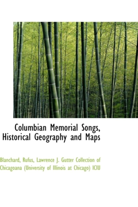 Columbian Memorial Songs, Historical Geography and Maps