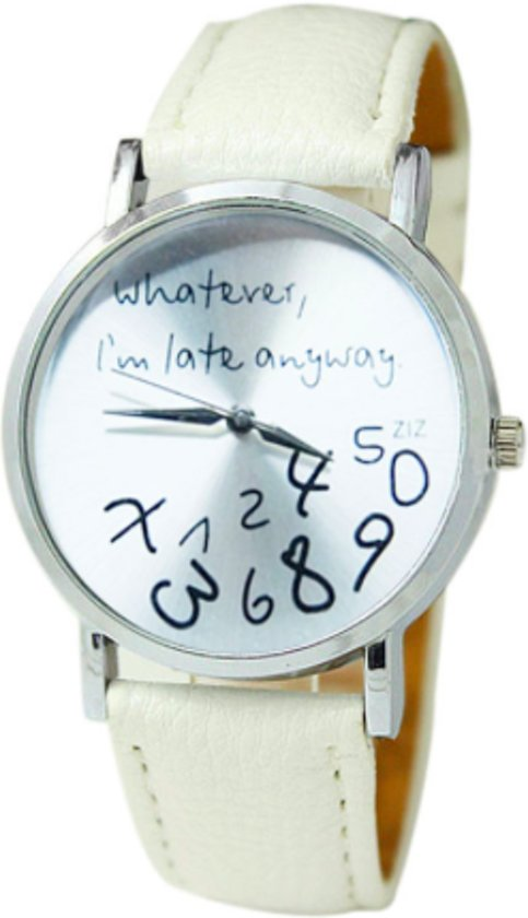 Whatever I'm Late Anyway Horloge - Wit