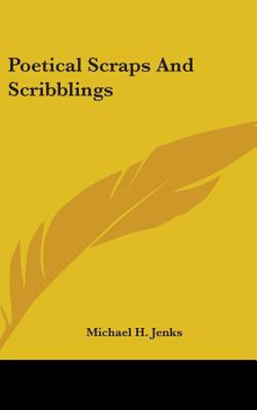 Poetical Scraps and Scribblings