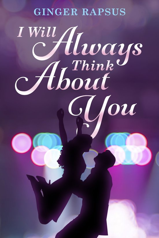 Bolcom I Will Always Think About You Ebook Ginger Rapsus