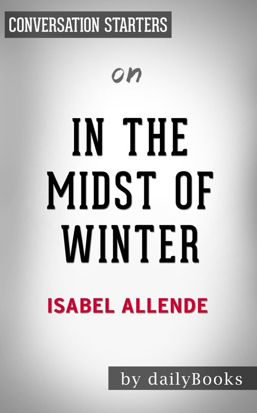 In the Midst of Winter by Isabel Allende | Conversation Starters