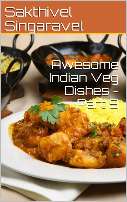 Awesome Indian Veg Dishes - Part 9