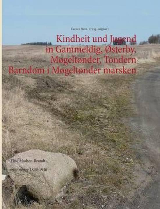 Kindheit Und Jugend in Gammeldig, Osterby, Mogeltonder, Tondern - Barndom I Mogeltonder Marsken