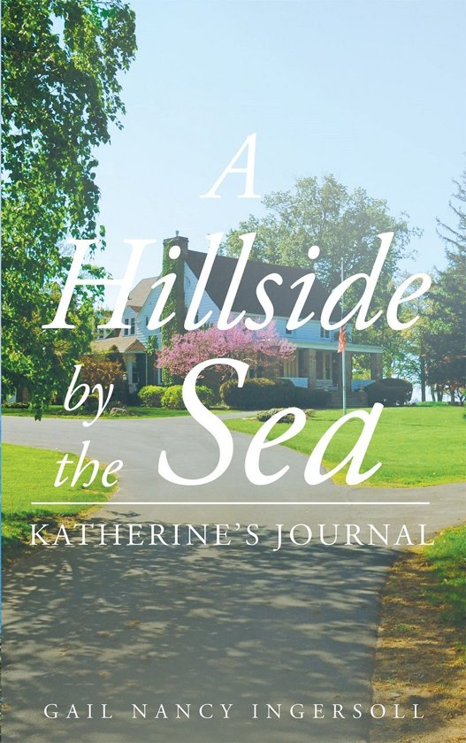 A Hillside by the Sea: Katherine's Journal