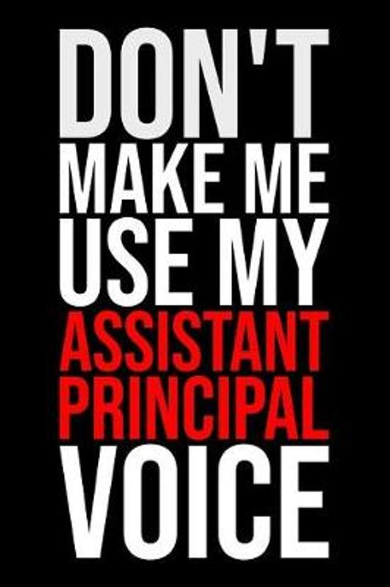 Don't Make Me Use My Assistant Principal Voice