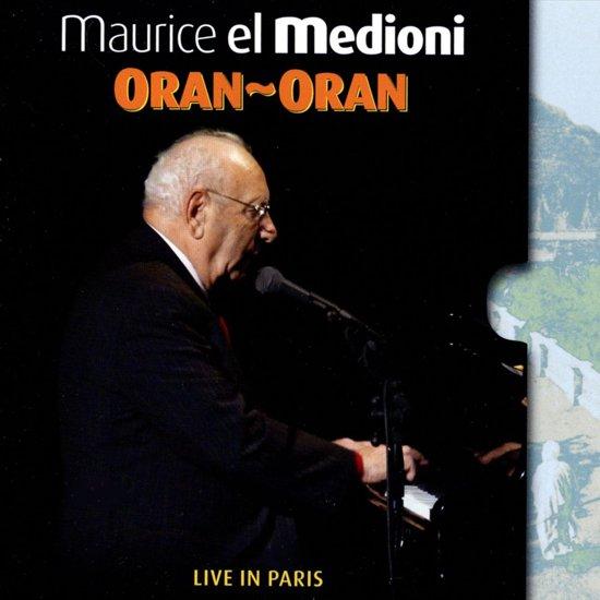 Maurice El Medioni - Oran-Oran - Live In Paris