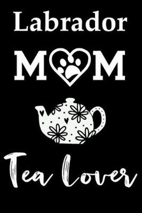 Labrador Mom Tea Lover