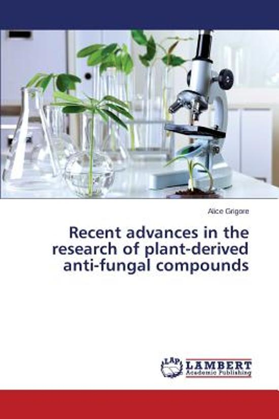 Recent Advances in the Research of Plant-Derived Anti-Fungal Compounds