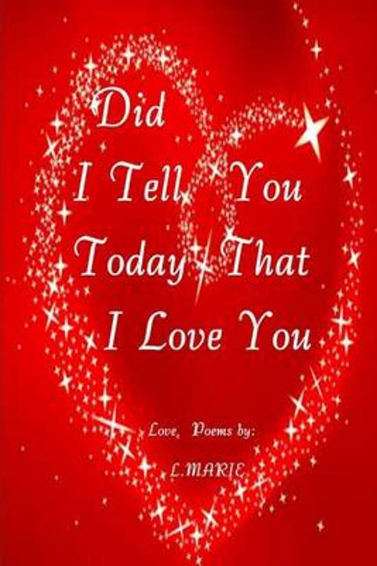 Bol Com Did I Tell You Today That I Love You L Marie