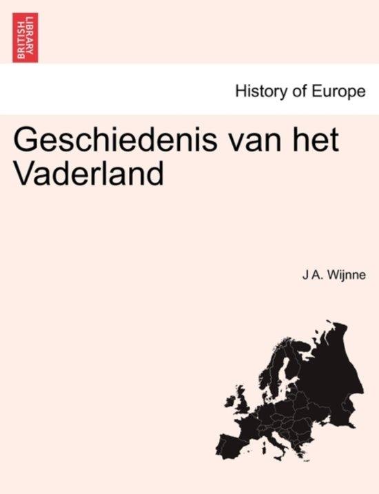 Geschiedenis van het vaderland tweede deel. - J A Wijnne |