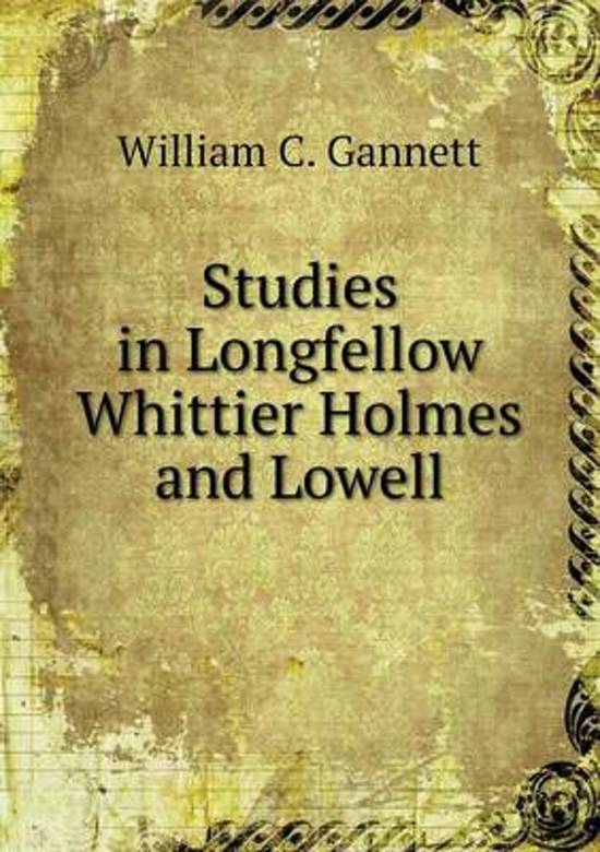 Studies in Longfellow Whittier Holmes and Lowell
