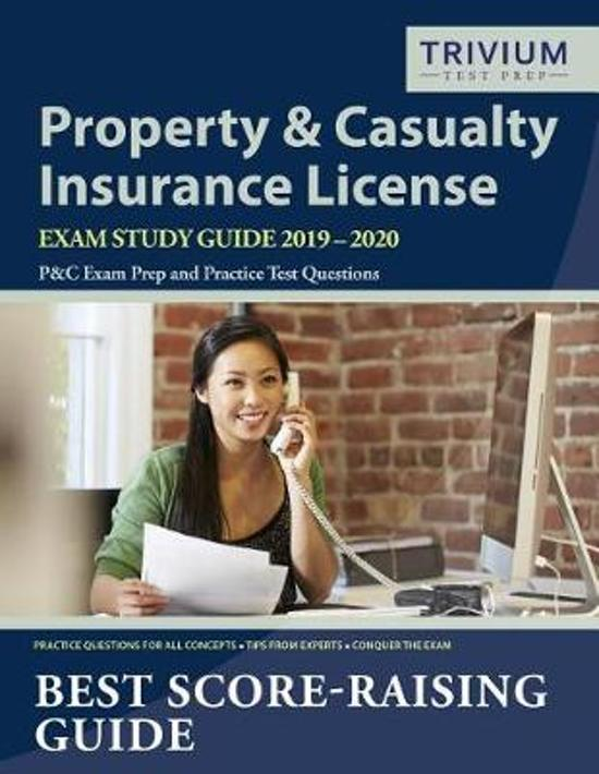 Property and Casualty Insurance License Exam Study Guide 2019-2020