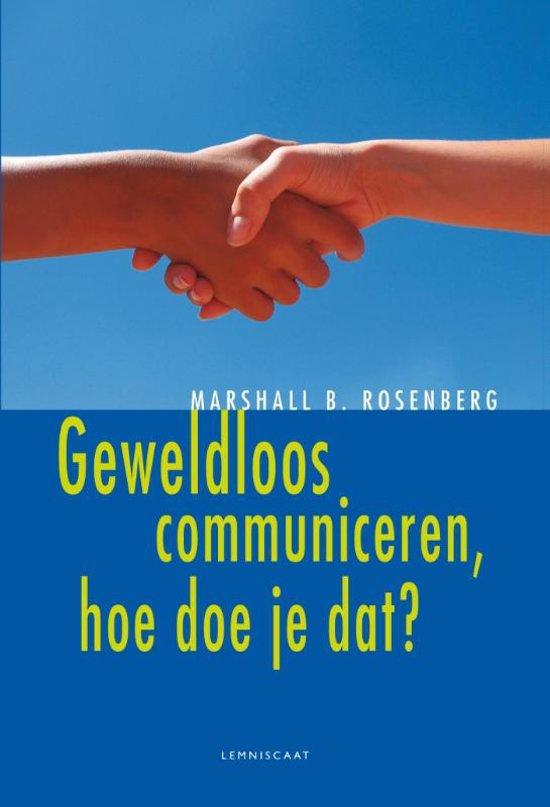 Boek cover Geweldloos communiceren, hoe doe je dat? van Marshall B. Rosenberg (Hardcover)