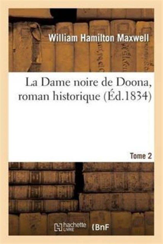 La Dame Noire de Doona, Roman Historique. Tome 2